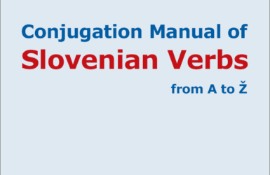 Conjugation Manual of Slovenian Verbs from A to Ž